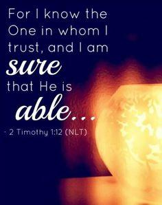 2 Timothy 1:12 (NLT)