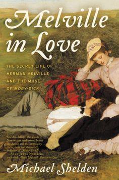 Melville in Love - Michael Sheldon