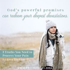 3 Truths You Need to Process Your Pain Spiritual Encouragement, Encouragement Quotes, Proverbs 31 Ministries, Womens Worth, Lysa Terkeurst, T Line, Abba Father, Devotional Quotes, Christian Inspiration