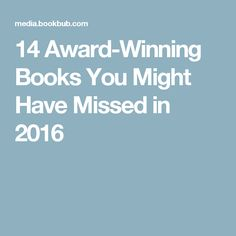 14 Award-Winning Books You Might Have Missed in 2016