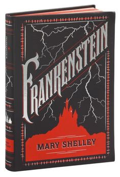 Frankenstein by Mary Shelley | Second Edition | 03/20/15 | ISBN 9781435159624 #BarnesandNobleCollectibleEditions