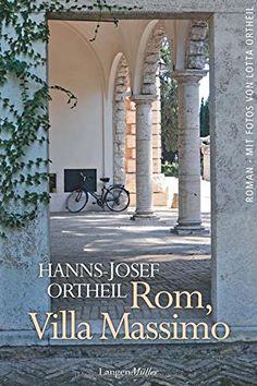 Rom, Villa Massimo. Roman einer Institution von Hanns-Josef Ortheil http://www.amazon.de/dp/3784433685/ref=cm_sw_r_pi_dp_56dAvb1JE9ADE