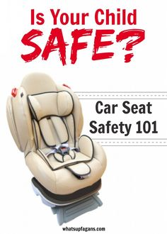 Is Your Child Safe In His Car Seat Safety 101