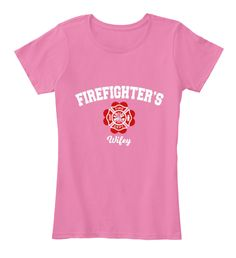 Firefighter's Wife True Pink T-Shirt Front