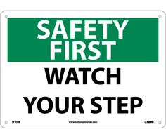 SAFETY FIRST, WATCH YOUR STEP, 10X14, .040 Aluminum