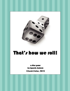 $5   That's how we ROLL! a Spanish class dice game for conjugating verbs in many different tenses.