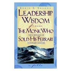 Leadership Wisdom From The Monk Who Sold His Ferrari: Amazon.ca: Robin Sharma: Books