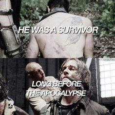 Daryl was a survivor from Merle before the apocalypse