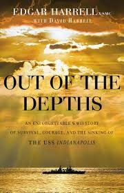 Terrific book by a survivor of the sinking of the USS Indianapolis in July 1945. The Best of World War II: Review: Out of the Depths by Edgar Harrell