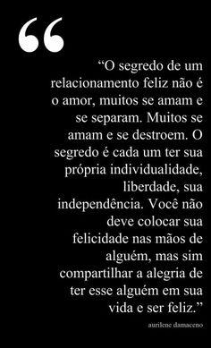 Deve também haver liberdade e independência em um relacionamento...