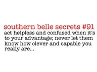 southern belle secrets - works great when you are young and attractive - or blonde..........