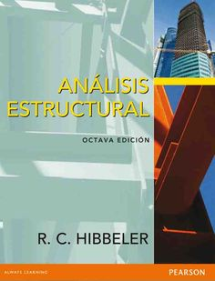 ANÁLISIS ESTRUCTURAL Autor: R. C. Hibbeler   Editorial: Pearson  Edición: 8 ISBN: 9786073210621 ISBN ebook: 9786073210638 Páginas: 720 Área: Arquitectura e Ingeniería Sección: Medios Continuos