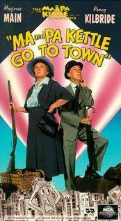 Ma and Pa Kettle Go to Town (1950) - Marjorie Main, Percy Kilbride and Richard Long