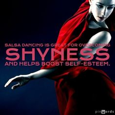 #Salsa #dancing is great for overcoming shyness and helps boost self-esteem.  www.salsadancedvd.com   Words added on pinwords.com