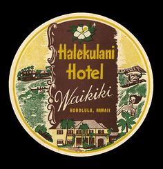 Halekulani Hotel, Honolulu - 1940's Luggage label