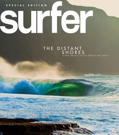 The Distant Shores: A seven-part surf odyssey to the ends of the earth. #SURFER #SURFERPhotos