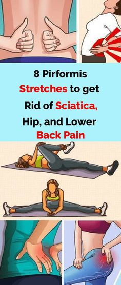 8 Piriformis Stretches That Will Help You Get Rid of Sciatica, Lower Back and Hip Pain