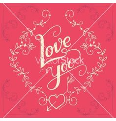 Love you hand-lettering card vector valentine typography - by designer-artist on VectorStock®