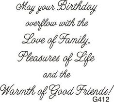 Birth Day QUOTATION – Image : Quotes about Birthday – Description May Your Birthday Overflow With The Love Of Family, Pleasures Of Life And The Warmth Of Good Friends! – Birthday Greeting. Sharing is Caring – Hey can you Share this Quote !