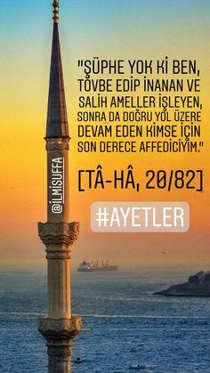 """""""Şüphe yok ki ben, tövbe edip inanan ve salih ameller işleyen, sonra da doğru yol üzere devam eden kimse için son derece affediciyim."""" Tâ-Hâ, 20/82 #tövbe #ayetler #islam #ilmisuffa"""
