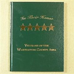 In Their Honor: Veterans of the Washington County (Texas) Area