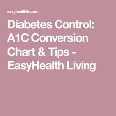 Diabetes Control: A1C Conversion Chart & Tips - EasyHealth Living