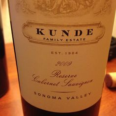 Kunde Estate 2009 Reserve Cabernet Sauvignon - I love this winery...I haven't found one of their wines yet that I don't like