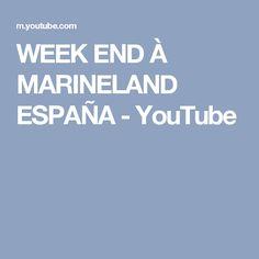 WEEK END À MARINELAND ESPAÑA - YouTube