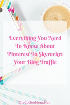 Everything You Need To Know About Pinterest To Skyrocket Your Blog Traffic
