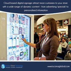 #Cloud based #digitalsignage attract more #customers to your store with a wide range of #dynamic #content - from #advertising 'specials' to personalised #information. #TucanaGlobalTechnology #Manufacturer #HongKong