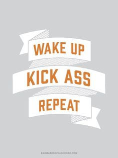 Wake Up Kick Ass Repeat. Giclee Motivational Wall by Earmark