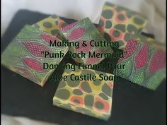 """Making, Painting & Cutting """"Punk Rock Mermaid"""" Cold Process Castile Soap…"""