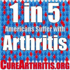1 in 5 Americans suffer with arthritis. Let's #CureArthritis together!