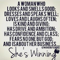 Best Quotes About Success: A woman who. - Hall Of Quotes Motivacional Quotes, Woman Quotes, Great Quotes, Quotes To Live By, Inspirational Quotes, Real Women Quotes, Quotes About Classy Women, Classy Lady Quotes, Boss Up Quotes