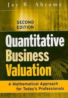 Quantitative Business Valuation by Jay B. Abrams Hardcover Book (English) - http://books.goshoppins.com/business-investing/quantitative-business-valuation-by-jay-b-abrams-hardcover-book-english/