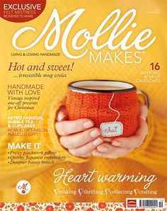 I made that mug cozy! A few of my cozies and patterns are featured in this month's issue of Mollie Makes magazine, and I'm so jazzed about it!!!