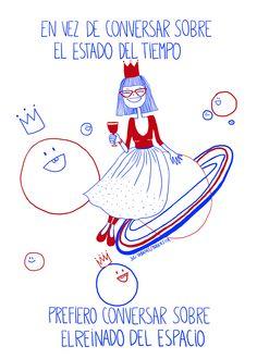 Textos de Juli Sabanes. Dibujos de Robertita. Fb/Tumblr: hicecualesquiera / Twitter: hicecualesquier #hicecualesquiera #julietasabanes #robertita #planetas #ilustracion #humor  #rojo #azul #corona #reina #reinado #espacio