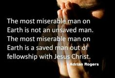 The most miserable man on Earth is not an unsaved man. The most miserable man on Earth is a saved man out of fellowship with Jesus Christ. Spiritual Words, Spiritual Wisdom, Christian Life, Christian Quotes, Spurgeon Quotes, Christian Apologetics, Religion And Politics, Bible Lessons, True Words