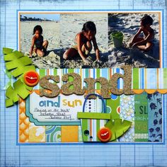Sweet beach-themed scrapbook page; love how the title looks like real sand, and the mix of the patterned papers at the bottom!