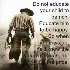 Educate him to be happy