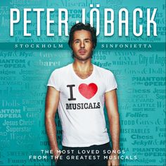 """I Love Musicals - Peter Jöback.  The most loved songs from the greatest musicals.  Includes """"Who's The Man?"""" from Dempsey & Rowe's The Witches of Eastwick"""