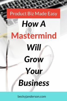 How A Mastermind will grow your business and why you need to be a part of one. Becky J. Anderson Mastermind groups start soon. beckyjanderson.com