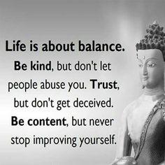 Balance in everything!
