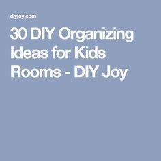 30 DIY Organizing Ideas for Kids Rooms - DIY Joy