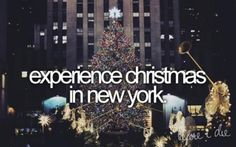 Bucket list - Rockefeller centre at Christmas time