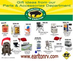 Gift idea's from our Parts and Accessories Department! http://www.earltonrv.com/specials.aspx *See store for details