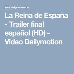 La Reina de España - Trailer final español (HD) - Video Dailymotion