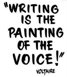 """Writing is the painting of the voice."" Lovely quote from Voltaire, paint your voice on paper. Book Quotes Love, Writer Quotes, Life Quotes Love, Great Quotes, Me Quotes, Inspirational Quotes, Quotes About Writers, Famous Quotes, Reading Quotes"