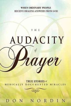The Audacity of Prayer: Be Inspired to Pray With Boldness, Confidence and Expectation
