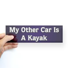 My Other Car Is A #Kayak Bumper Sticker. Amazon.com.